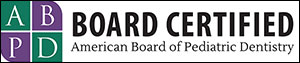 Petaluma Kids Dental Care Board Certified - American Board of Pediatric Dentists